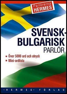 Svensk- Bulgarisk parlör/ Шведско- български разговорник