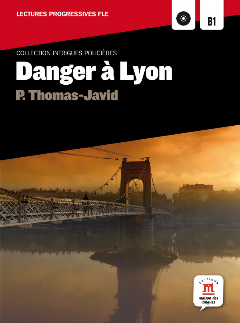 INTRIGUES POLICIÈRES Danger à Lyon. Libro + CD B1