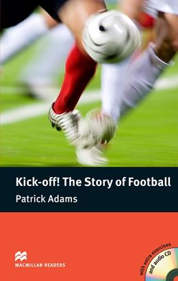 Kick-Off! The Story of Football+CD.Ниво Pre-Intermediate