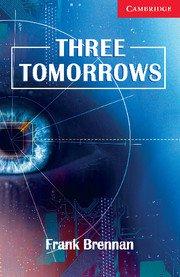 Three Tomorrows <br> Beginner/Elementary Адаптирана книга за начинаещи