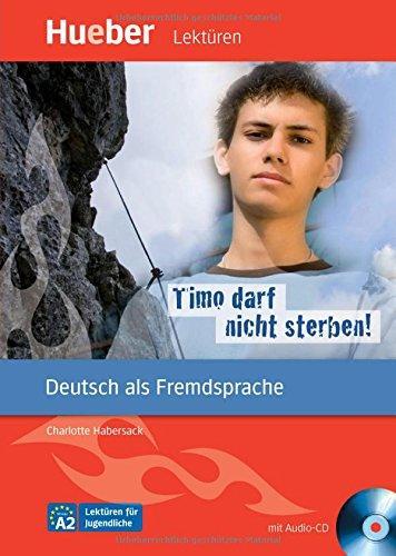 Timo darf nicht sterben! Leseheft mit Audio-CD. Адаптирана книга за ниво А2