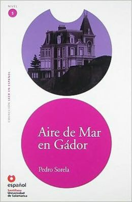 Aire de mar en Gádor - Адаптирана книга на испански език за ниво B1-B2