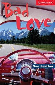 Bad Love <br>  Beginner/Elementary Адаптирана книга за начинаещи