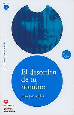 El desorden de tu nombre - Адаптирана книга на испански език за ниво А2 с аудио диск