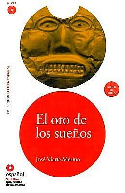 El oro de los suenos - Адаптирана книга на испански език за ниво B1 с аудио диск