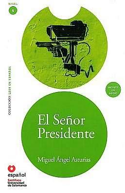 El Senor Presidente - Адаптирана книга на испански език за ниво B2 с аудио диск