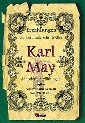 Erzahlungen von beruhmte Schriftsteller: Karl May - Adaptierte Erzahlungen