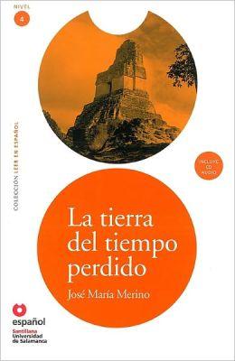 La tierra del tiempo perdido - Адаптирана книга на испански език за ниво B1 с аудио диск