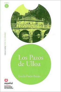 Los Pazos de Ulloa - Адаптирана книга на испански език за ниво B2