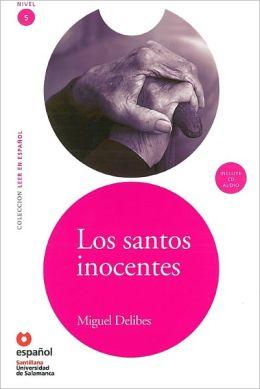 Los santos inocentes - Адаптирана книга на испански език за ниво B1-B2 с аудио диск