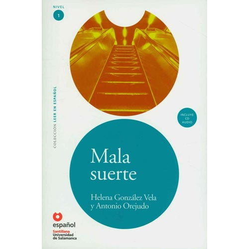 Mala suerte - Лош късмет - Адаптирана книга на испански език за ниво А1
