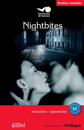 Nightbites.Адаптирана книга на английски език за ниво B2.