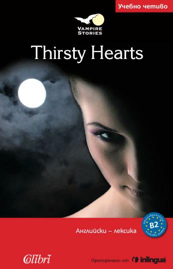 Thirsty Hearts.Адаптирана книга на английски език за ниво B2.