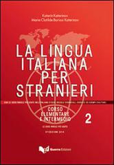 LA LINGUA ITALIANA PER STRANIERI. Corso Elementare ed Intermedio 2 (B1)<br>Учебник по италиански език