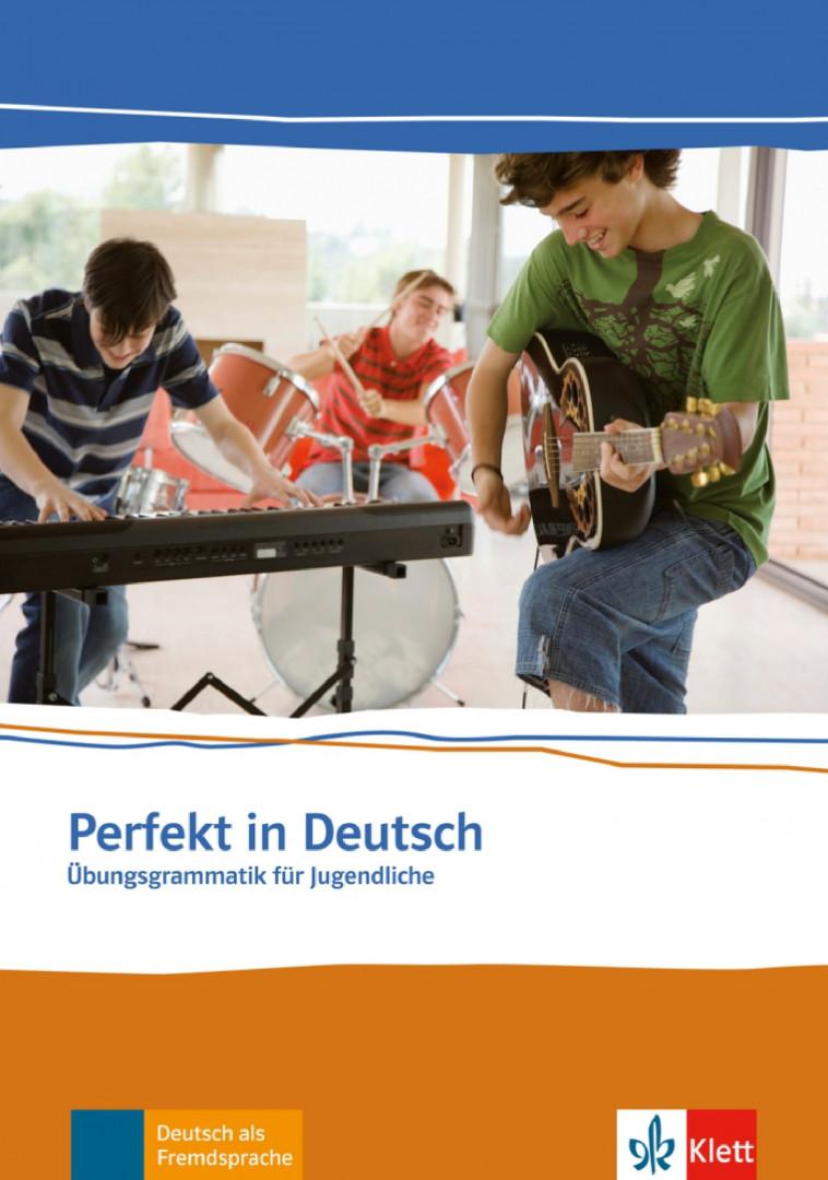 Perfekt in Deutsch.Übungsgrammatik für Jugendliche