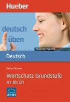 Wortschatz Grundstufe A1 bis B1.