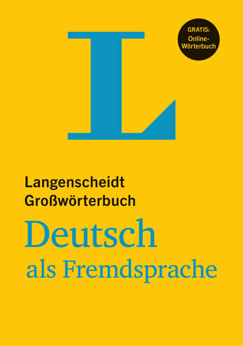 Langenscheidt Großwörterbuch Deutsch als Fremdsprache - Buch mit Online Wörterbuch<br>Тълковен речник на немски език + онлайн версия