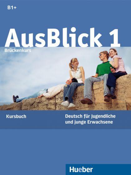 AusBlick 1 Kursbuch. Niveau B1 plus. Учебник по немски език ниво В1+