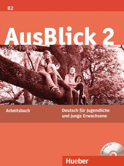 AusBlick 2 Arbeitsbuch mit Audio-CD.Учебна тетрадка по немски език ниво B2