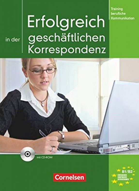 Erfolgreich in der geschäftlichen Korrespondenz Training berufliche Kommunikation B1/B2
