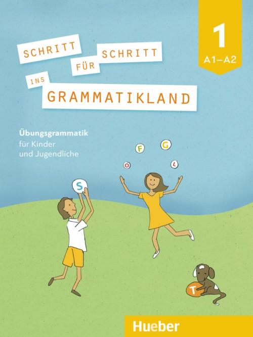 Schritt für Schritt ins Grammatikland 1.Niveau:A1 bis A2.Немска граматика за деца.