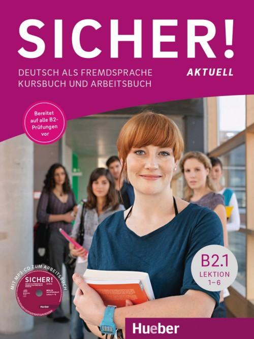 Sicher! aktuell B2.1 .Учебник по немски език за ниво В2.1