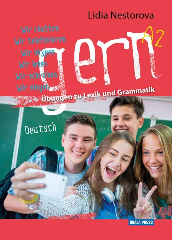 gern A2 – Übungen zu Lexik und Grammatik