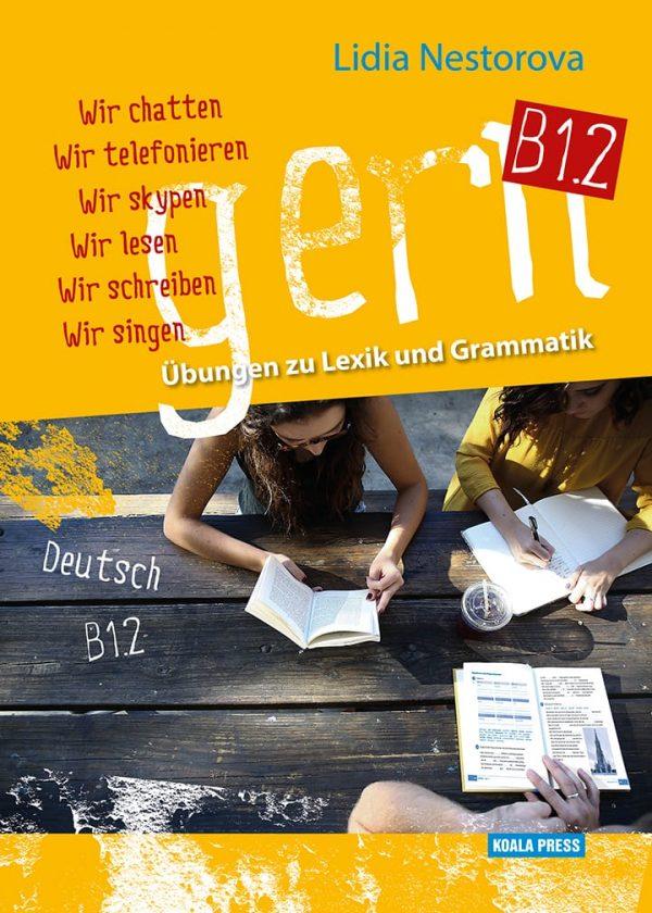 gern B1.2 – Übungen zu Lexik und Grammatik