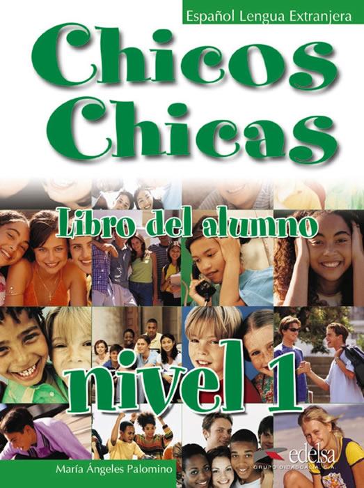 CHICOS CHICAS. NIVEL 1. LIBRO DEL ALUMNO