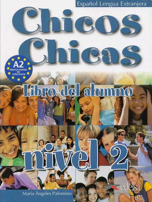 CHICOS CHICAS. NIVEL 2. LIBRO DEL ALUMNO A2