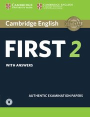 Cambridge First Certificate in English Practice Tests (NEW edition for revised exam 2015) FCE 2 NEW Student's Book with Answers