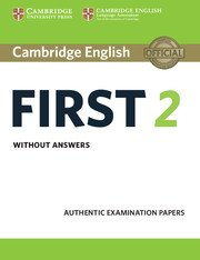 Cambridge First Certificate in English Practice Tests (NEW edition for revised exam 2015) FCE 2 NEW Student's Book without Answers