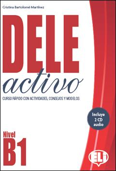 DELE ACTIVO B1+ CD. Preparación del diploma de español DELE B1