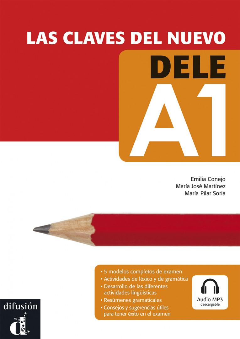 LAS CLAVES DEL NUEVO DELE Las claves del nuevo DELE A1 + MP3 desc.- Учебник  по испански език за сертификат DELE, ниво А1