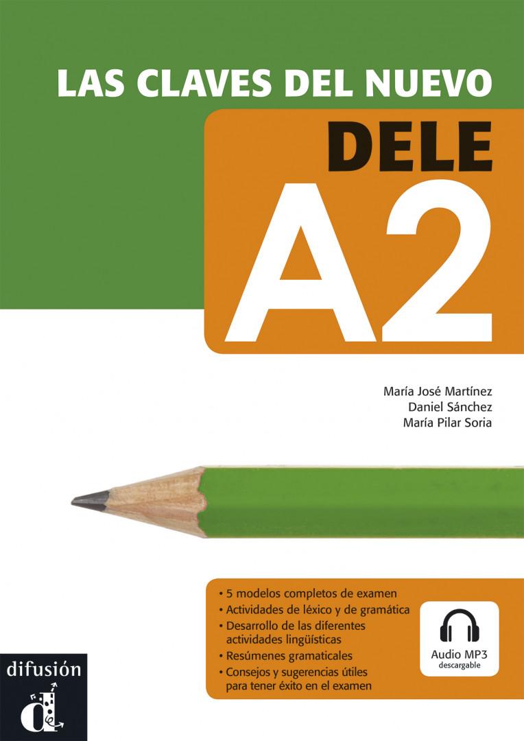 LAS CLAVES DEL NUEVO DELE Las claves del nuevo DELE A2 + MP3 desc.Учебник  по испански език за сертификат DELE, ниво А2