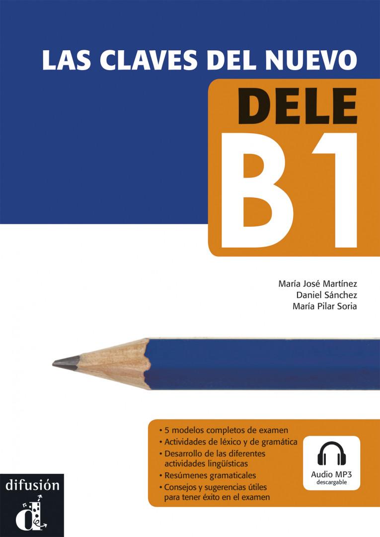 LAS CLAVES DEL NUEVO DELE Las claves del nuevo DELE B1 + MP3 desc.