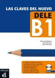 Las claves del nuevo DELE B1 Libro del alumno + CD