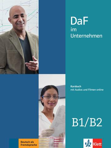 Учебник по немски език DaF im Unternehmen B1/B2 Kursbuch mit Audios und Filmen online