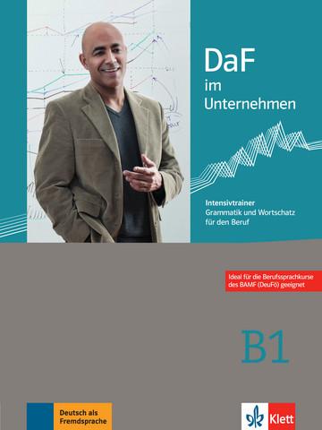 Учебник по немски език DaF im Unternehmen B1 Intensivtrainer - Grammatik und Wortschatz für den Beruf