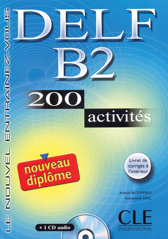 DELF B2 nouveau diplome <br> Учебник с 200 упражнения + CD +отговори
