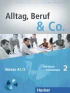 Alltag, Beruf & Co.2. Kursbuch + Arbeitsbuch mit Audio-CD zum Arbeitsbuch