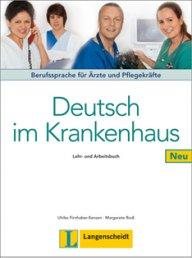 Deutsch im Krankenhaus Neu. Lehr- und Arbeitsbuch. Berufssprache für Ärzte und Pflegekräfte.