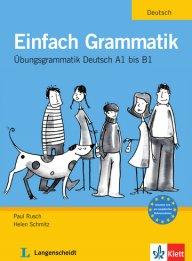 Einfach Grammatik. Граматика с упражнения по немски език. Ниво А1-В1