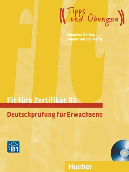 Fit fürs Zertifikat B1, Deutschprüfung für Erwachsene Lehrbuch mit zwei integrierten Audio-CDs
