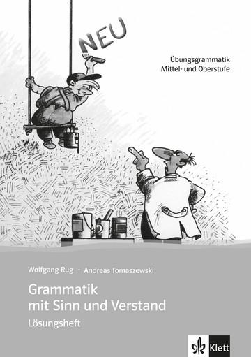 Grammatik mit Sinn und Verstand Lösungsheft