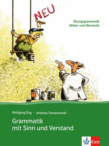 Grammatik mit Sinn und Verstand Übungsgrammatik Mittel- und Oberstufe