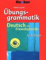 Übungsgrammatik. Deutsch als Fremdsprache für Anfänger. Mit CD-ROM.