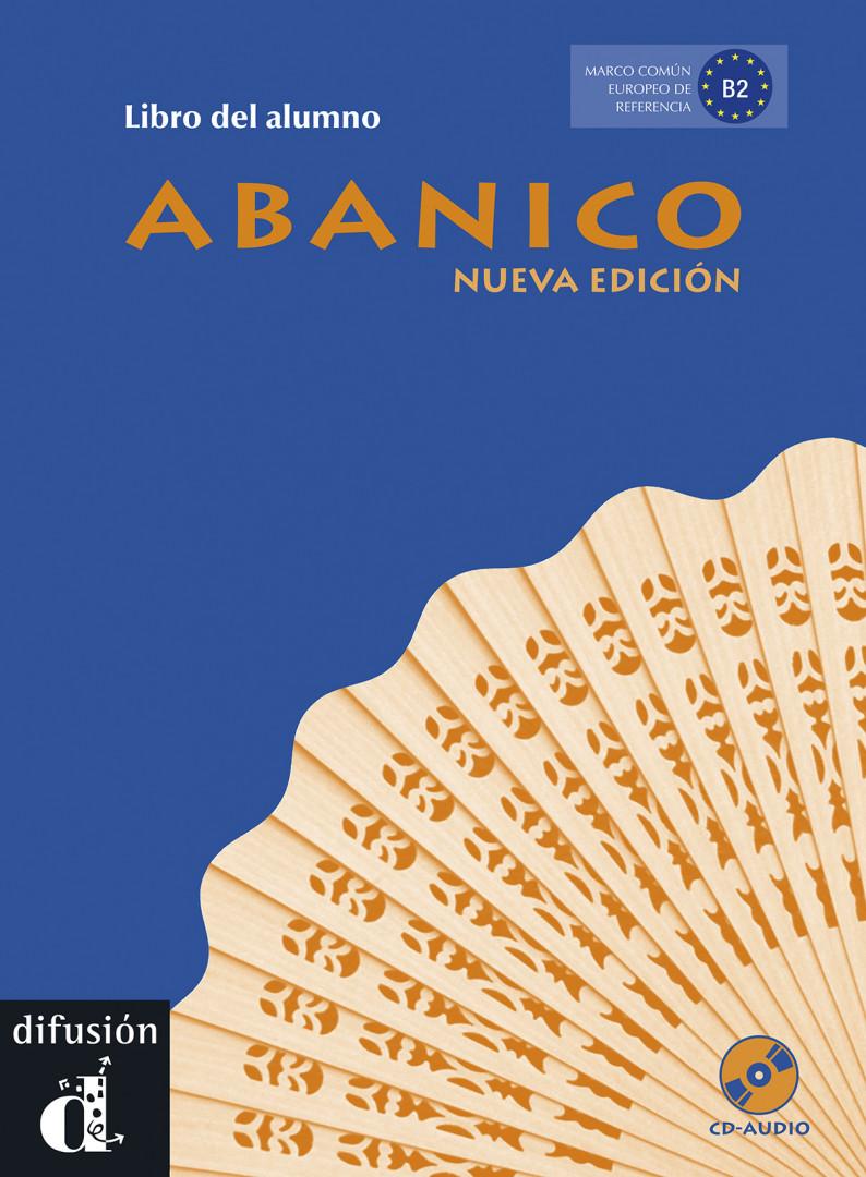 Abanico Nueva edición · Nivel B2 Libro del alumno + CD