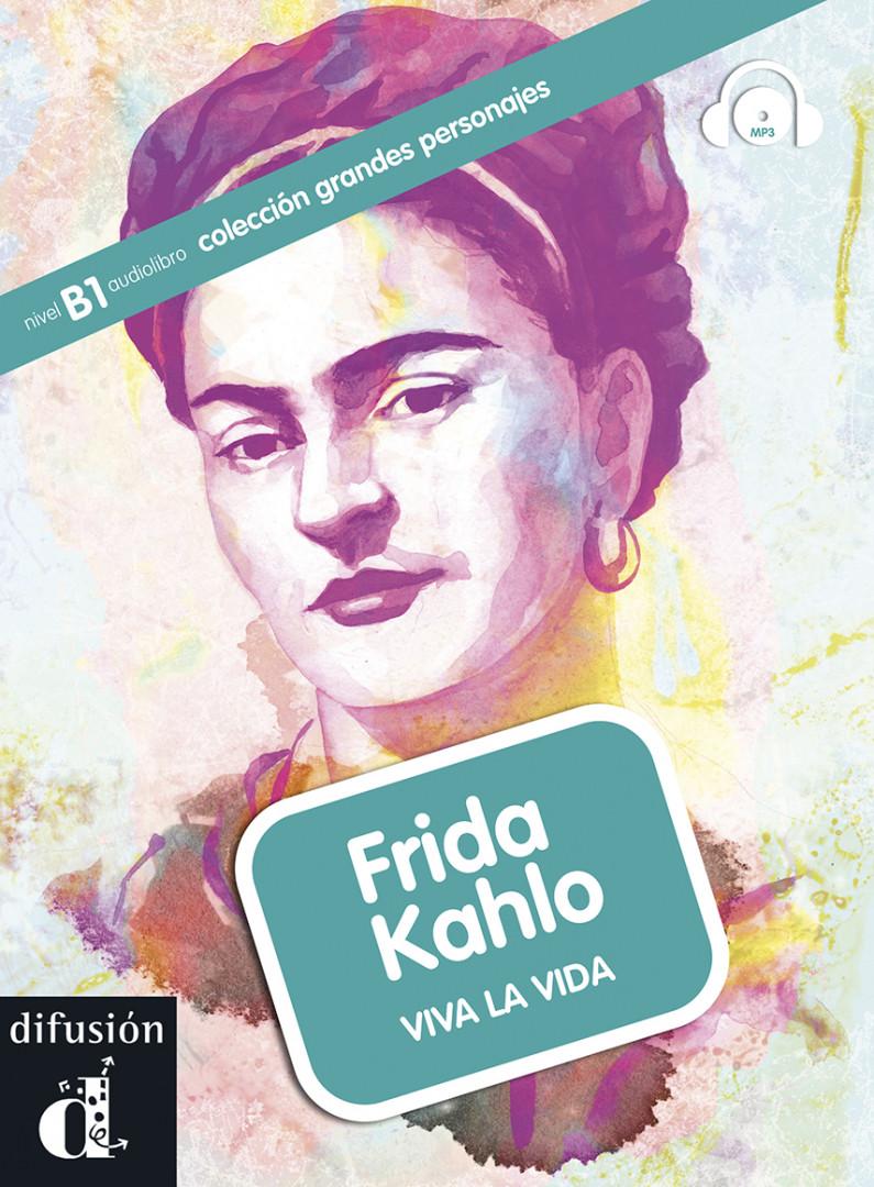 GRANDES PERSONAJES Frida Kahlo. Libro + CD (MP3) B1