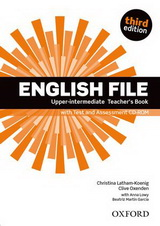 Ръководство за учителя по английски език: English File Upper Intermediate (3rd Edition) Teacher\'s Book with Test Assessment CD-ROM